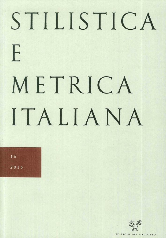 Stilistica e Metrica Italiana Nr. 16 2016.