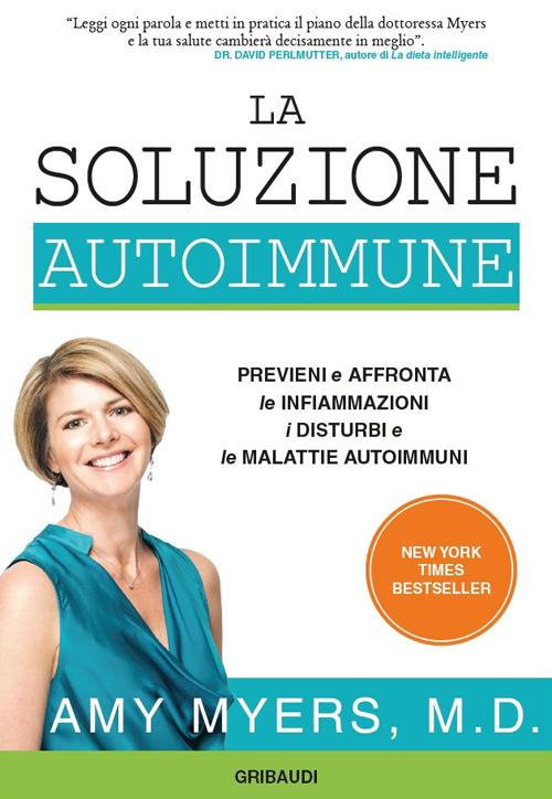 La soluzione autoimmune, Previeni e affronta le infiammazioni, i disturbi e le malattie autoimmune