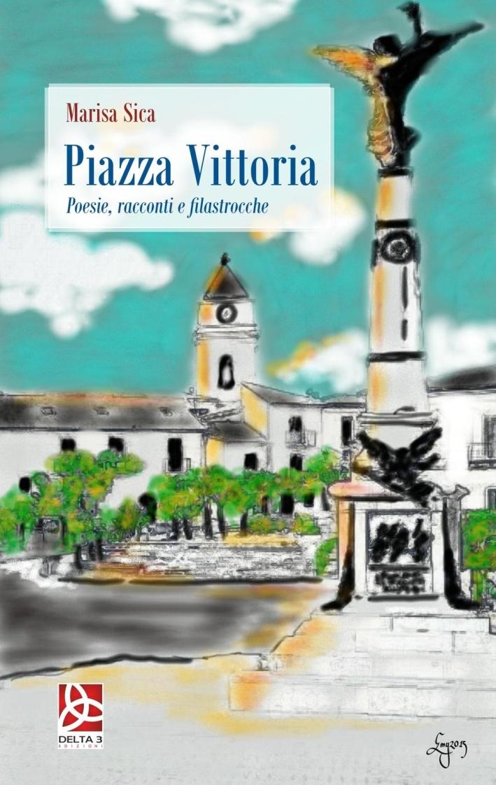 Piazza Vittoria. Poesie, racconti e filastrocche