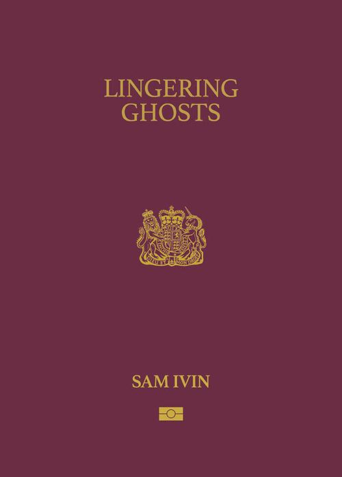 Sam Ivin. Lingering Ghosts.