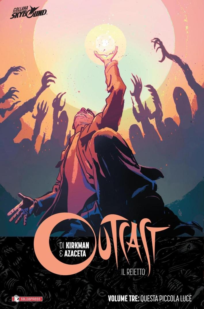 Outcast. Il Reietto Vol 3. Questa Piccola Luce. [Ed. Brossura]