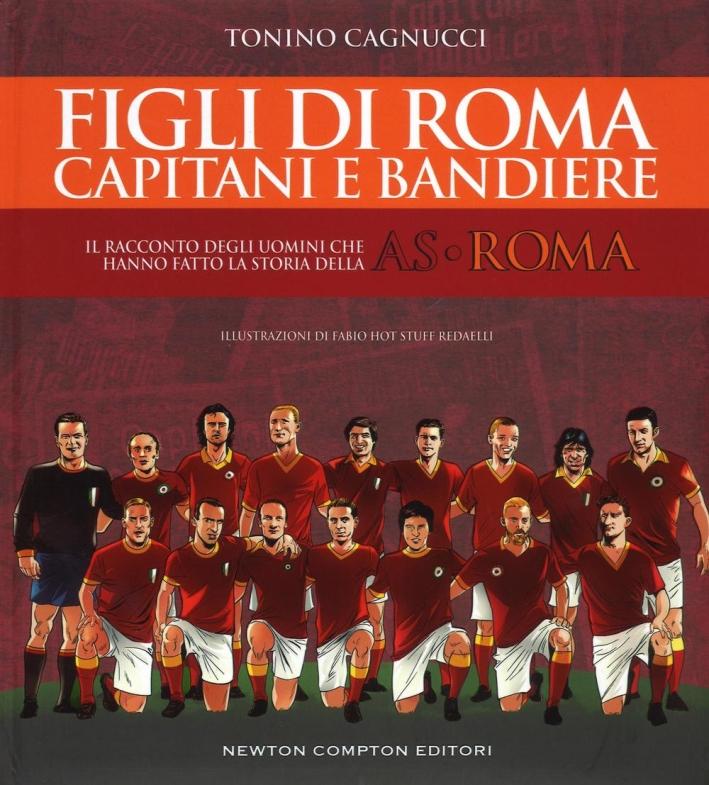 Capitani e bandiere della grande AS Roma