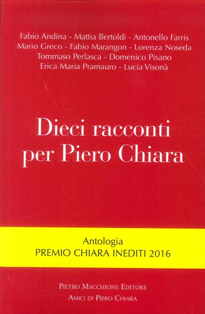 Dieci Racconti per Piero Chiara.
