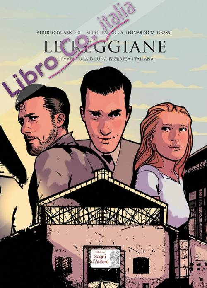 Le Reggiane. L'avventura di una fabbrica italiana