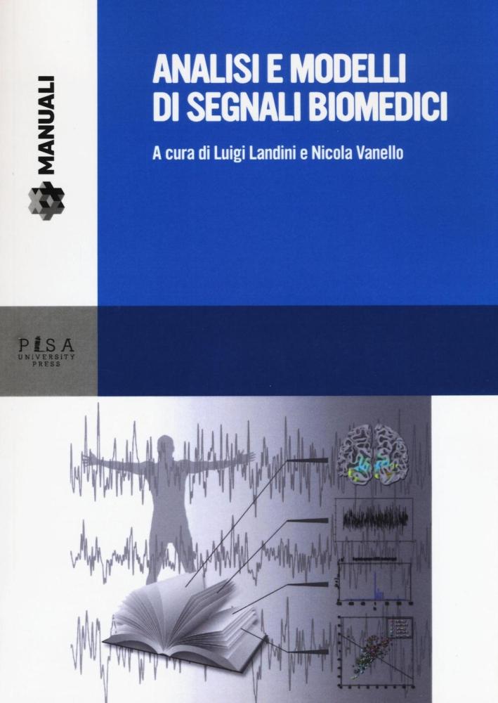 Analisi e modelli di segnali biomedici. Con CD-ROM