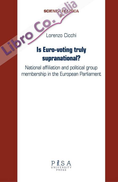 Is euro-voting truly supranational? National affiliation and political group membership in European Parliament