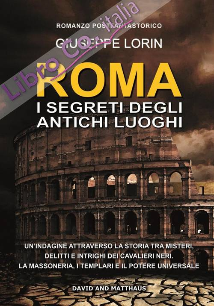 Roma. I Segreti degli Antichi Luoghi.