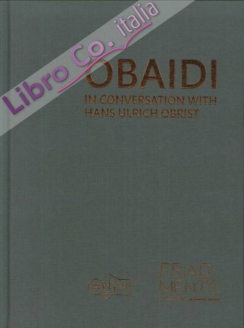 Obaidi. In conversation with Hans Ulrich Obrist