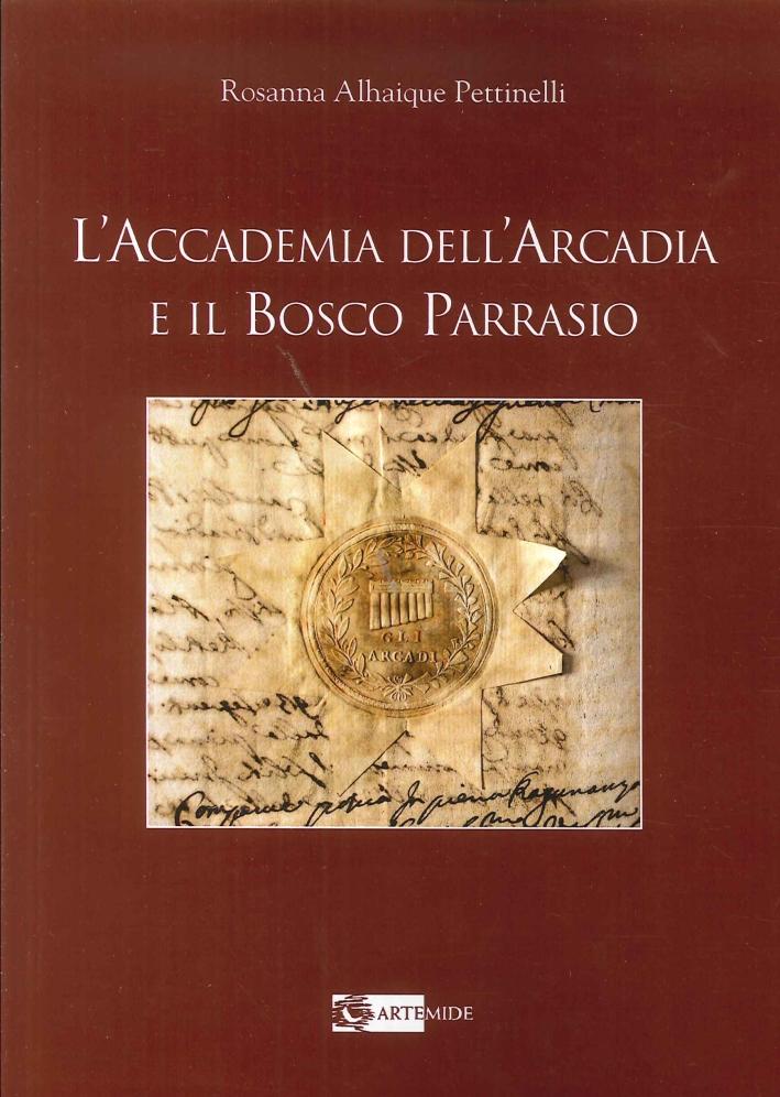 L'Accademia Dell'Arcadia e il Bosco Paradiso.