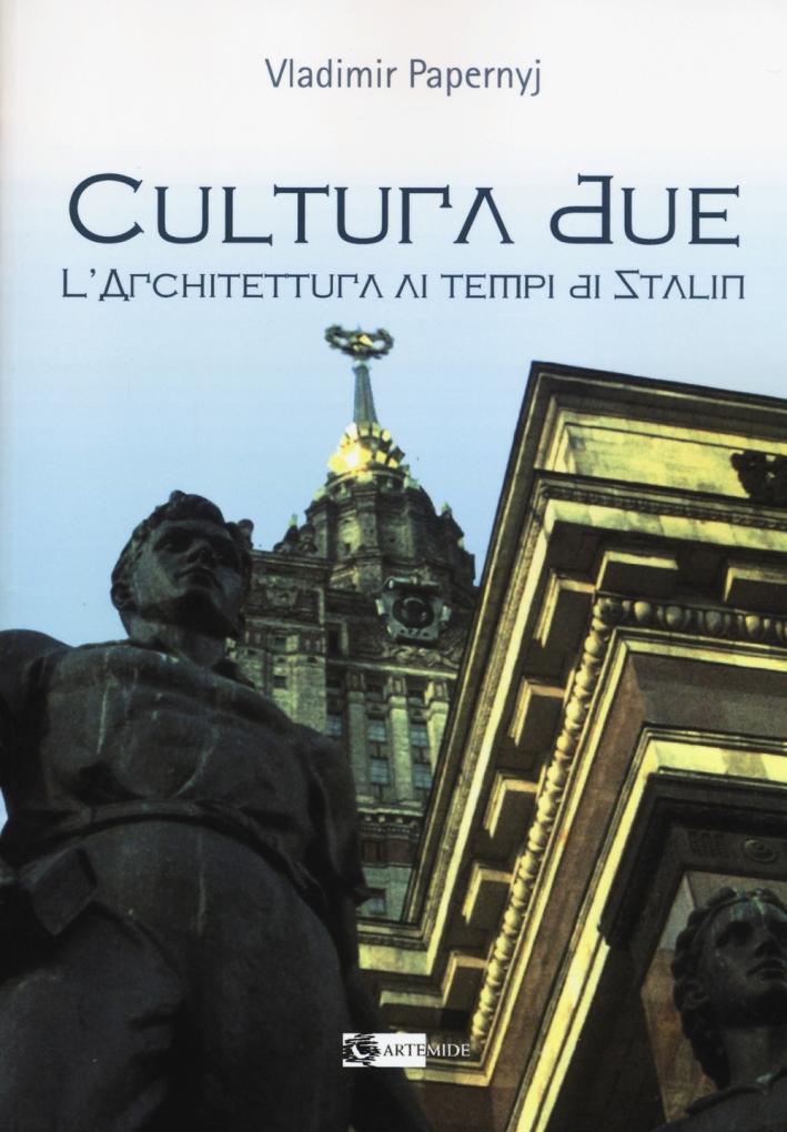 Cultura Due. L'architettura ai tempi di Stalin