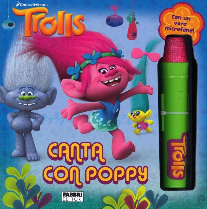 Canta con Poppy. Trolls. Ediz. a colori. Con gadget