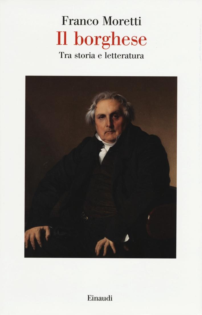 Il borghese. Tra storia e letteratura