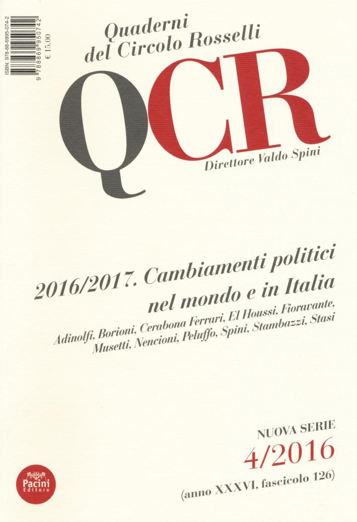 QCR. Quaderni del Circolo Fratelli Rosselli. 4/2016. 2016/2017. Cambiamenti politici nel mondo e in Italia