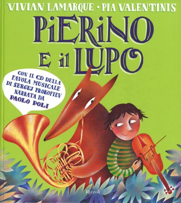 Pierino e il lupo. Dalla favola musicale di Sergej Prokofiev. Ediz. a colori. Con CD-Audio