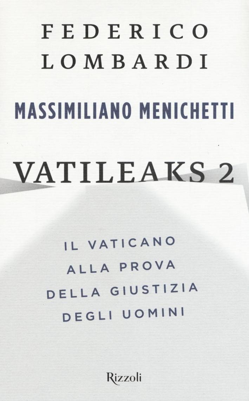 Vatileaks 2. Il Vaticano alla prova della giustizia degli uomini