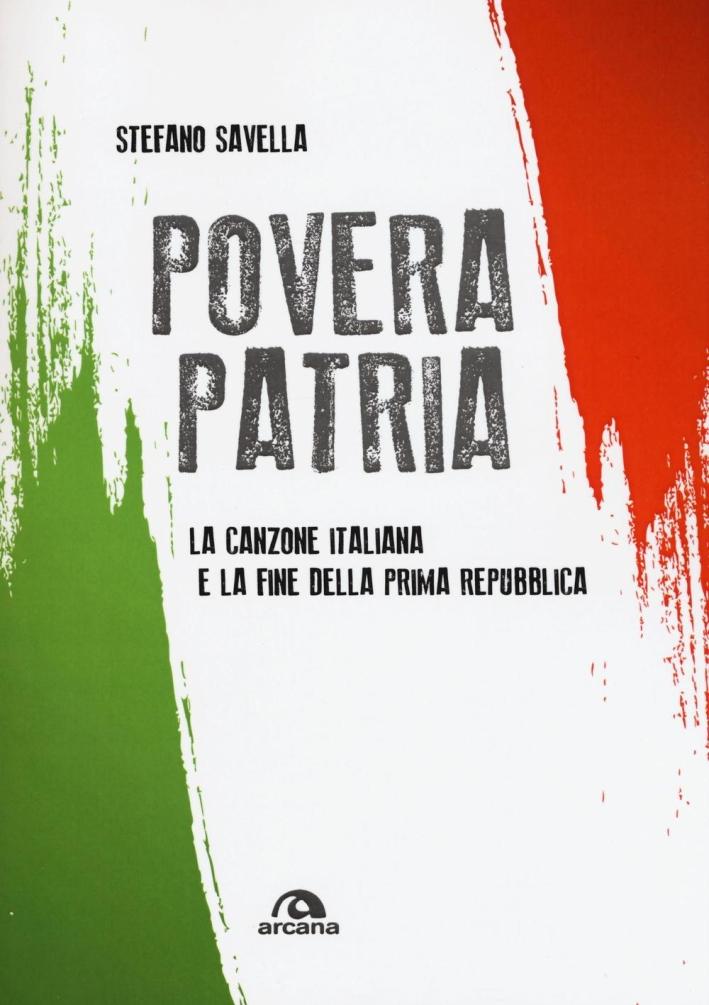 Povera patria. La canzone italiana e la fine della prima Repubblica