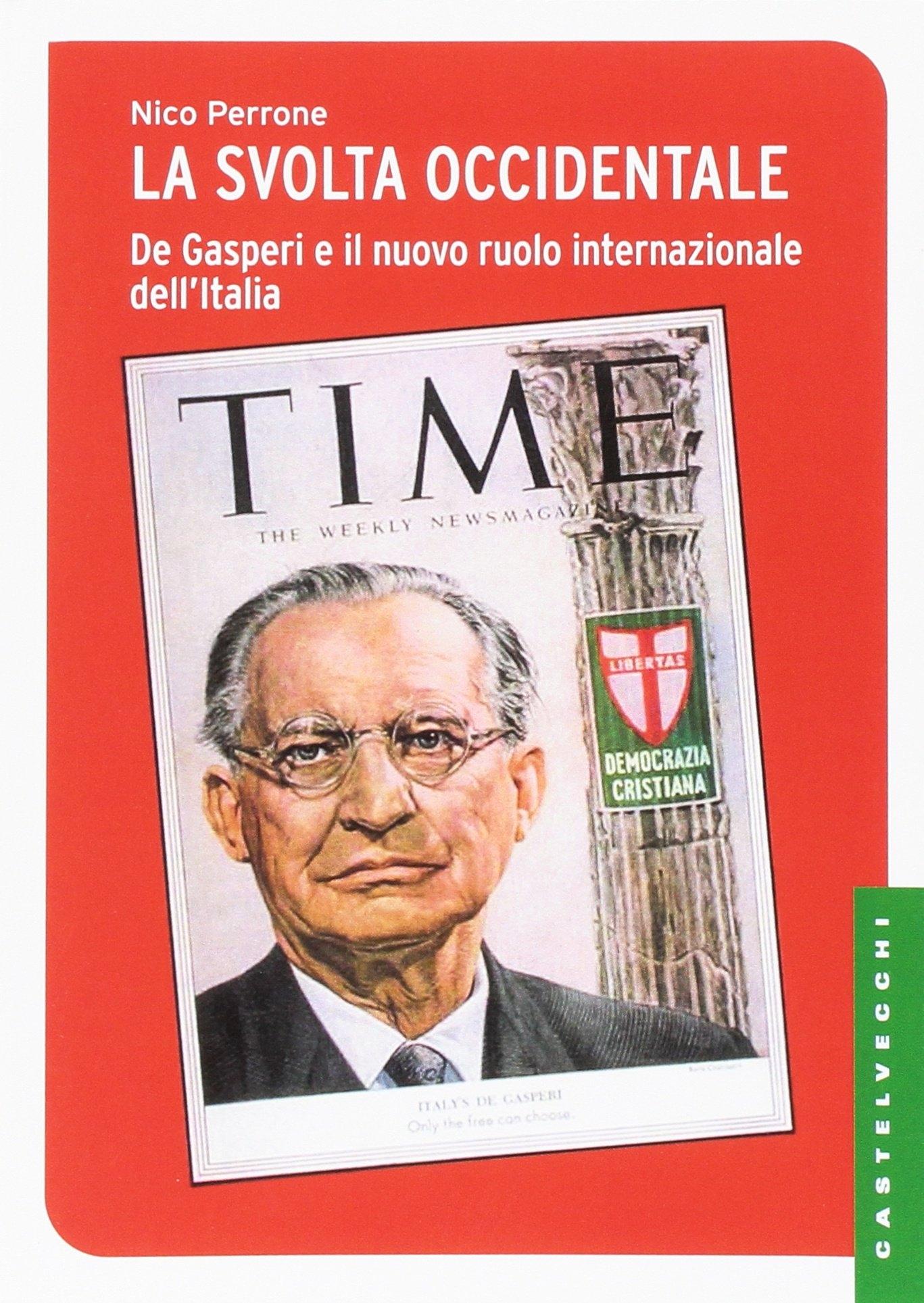 La svolta occidentale. De Gasperi e il nuovo ruolo internazionale dell'Italia