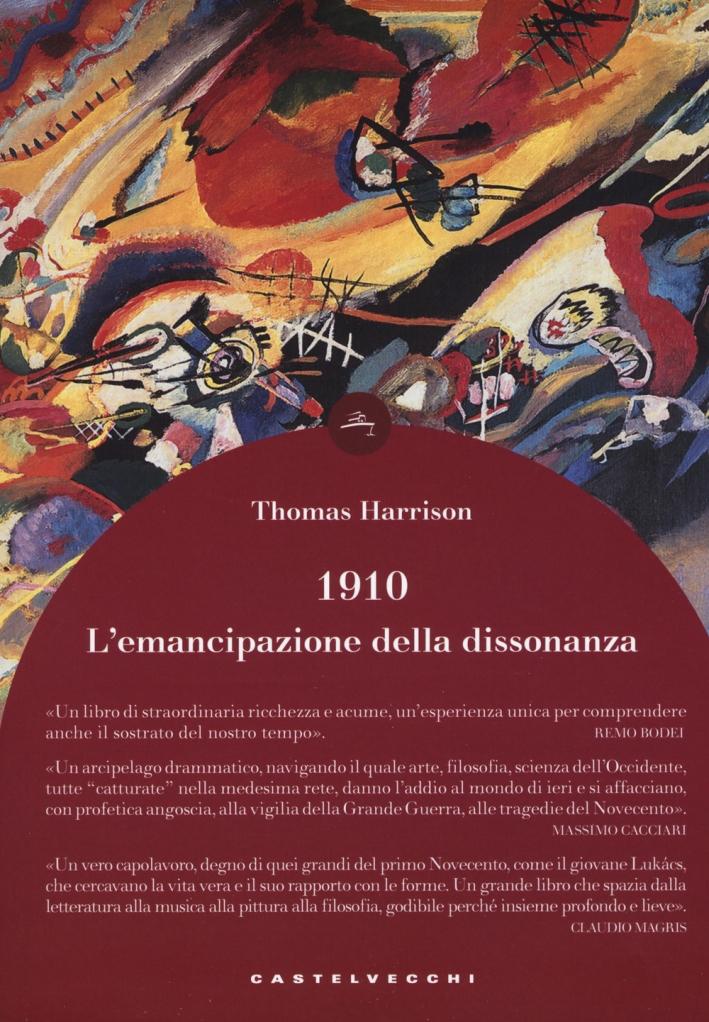 1910. L'emancipazione della dissonanza