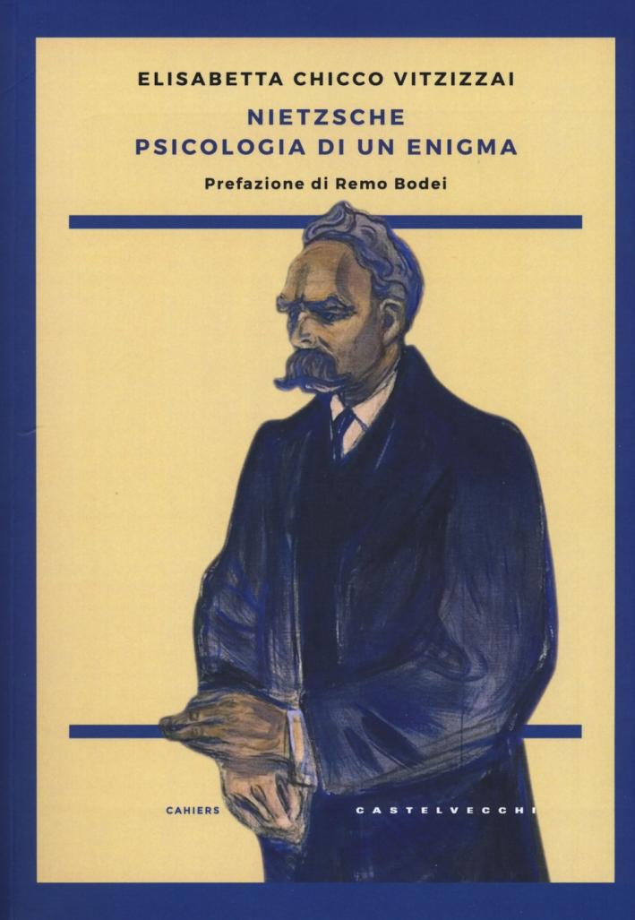 Nietzsche. Psicologia di un enigma
