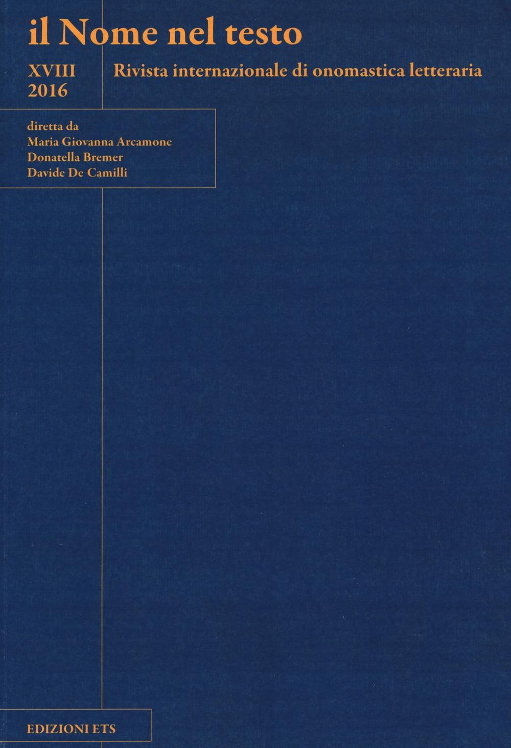 Il nome nel testo. Rivista internazionale di onomastica letteraria. Vol. 18