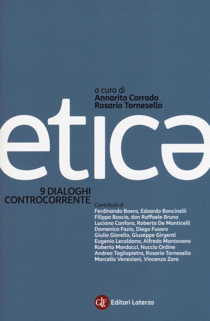 Etica. 9 dialoghi controcorrente