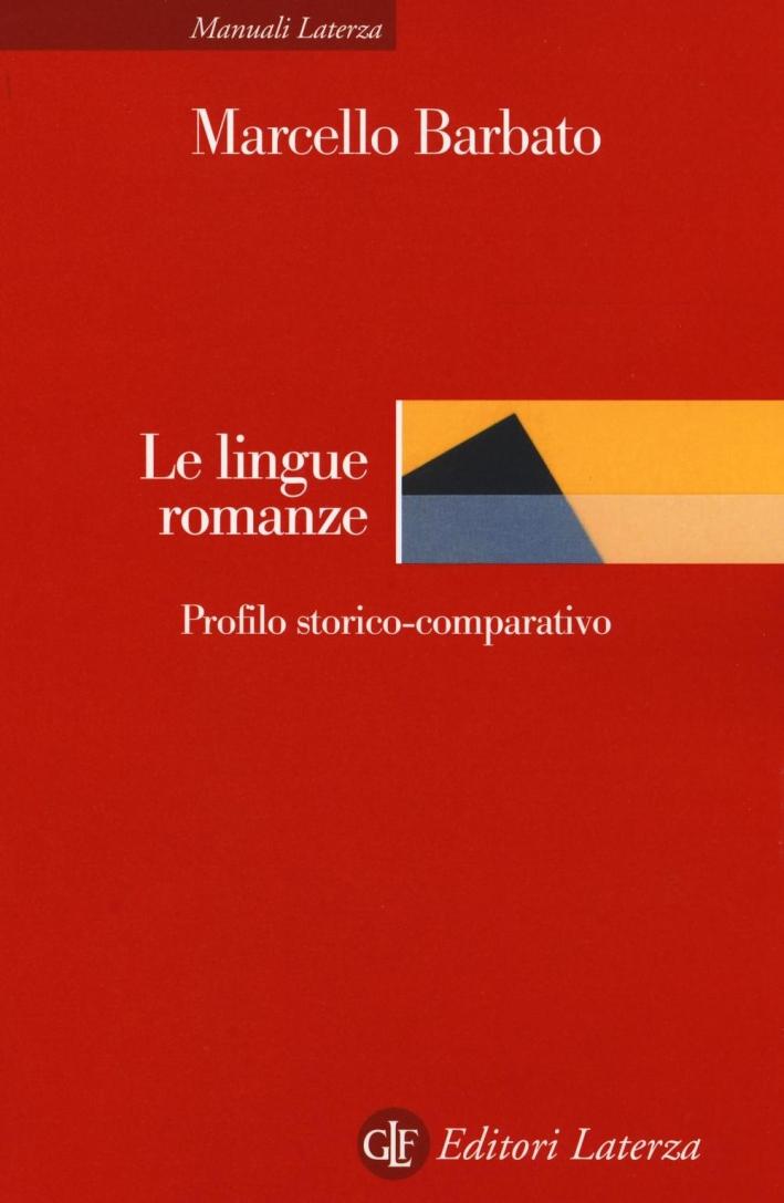 Le lingue romanze. Profilo storico-comparativo
