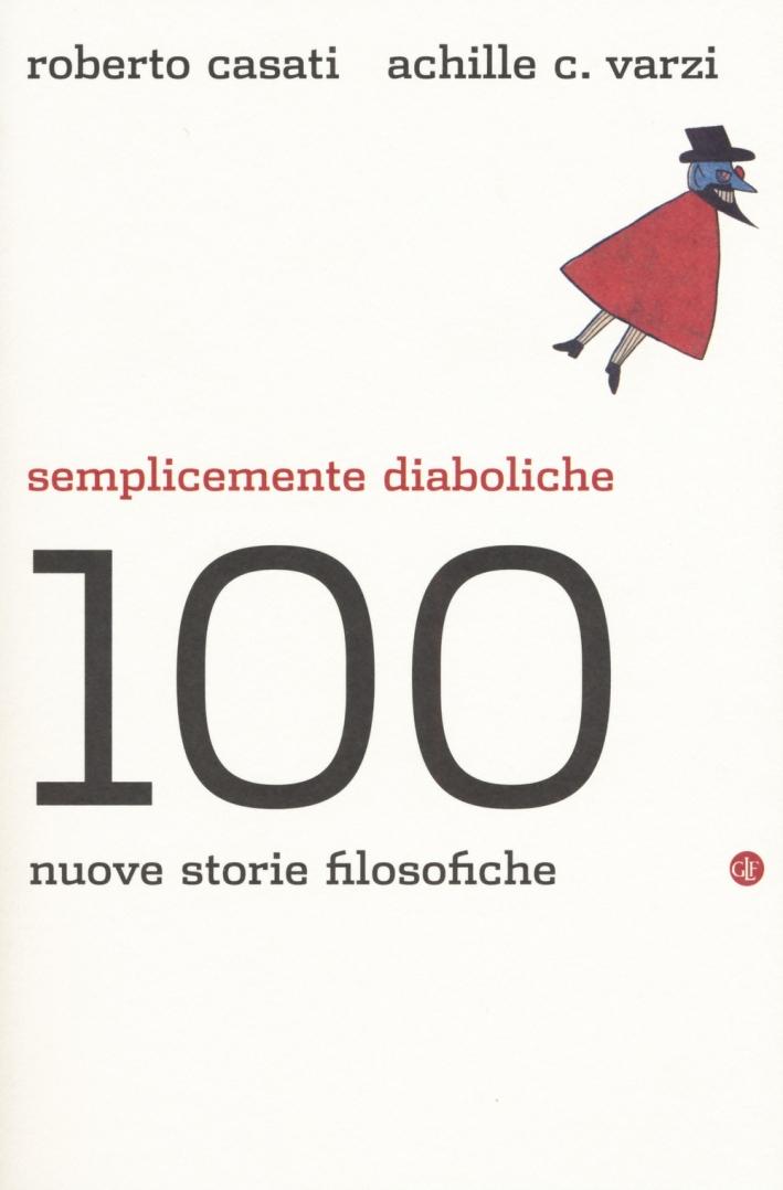 Semplicemente diaboliche. 100 nuove storie filosofiche