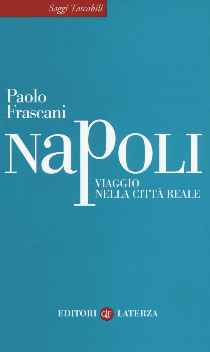Napoli. Viaggio nella città reale