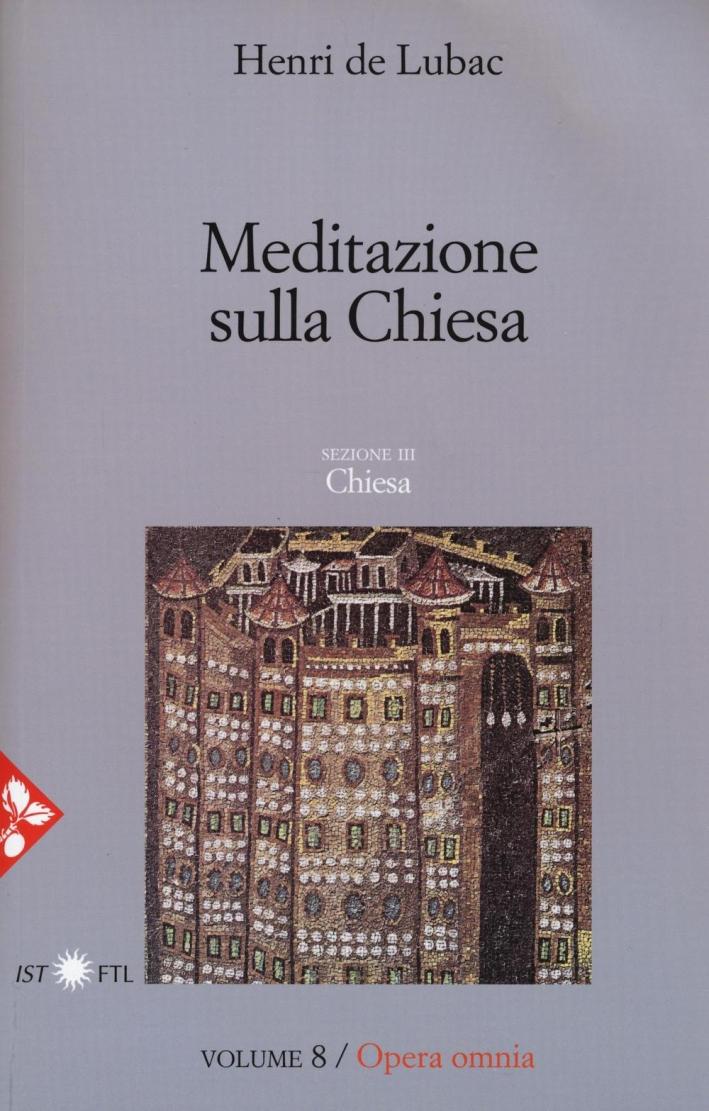 Meditazione sulla Chiesa. Sezione III. Chiesa