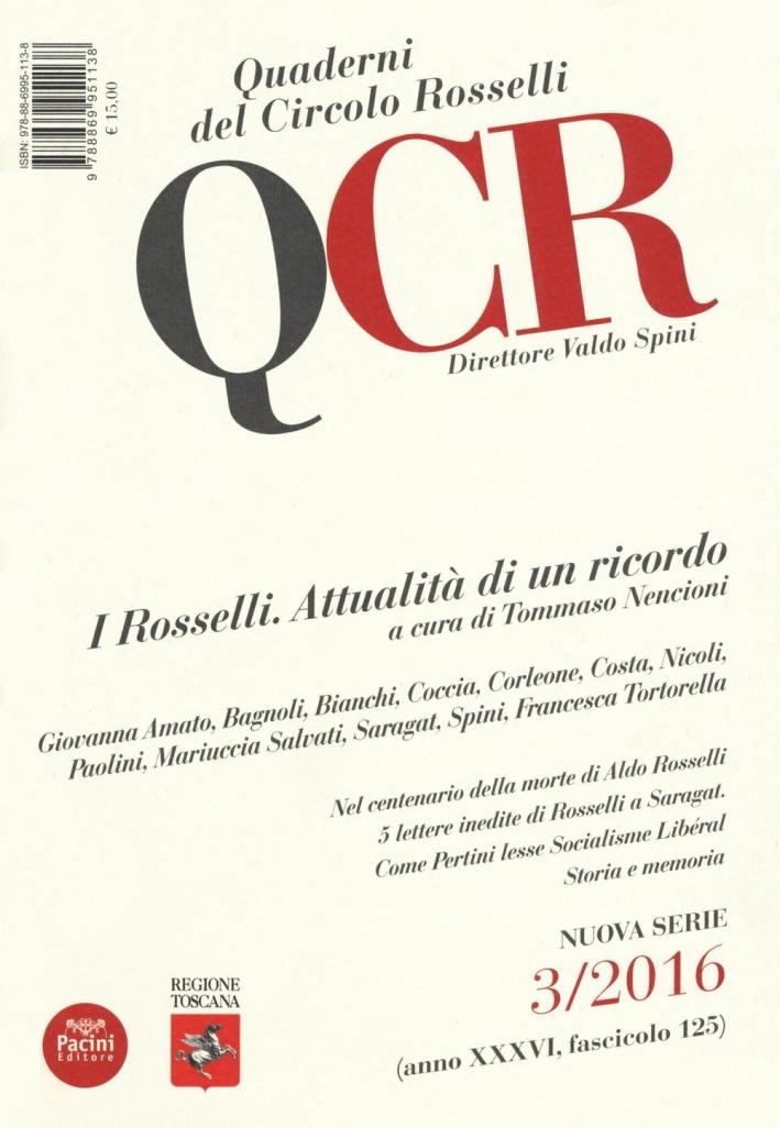 QCR. Quaderni del Circolo Fratelli Rosselli. 3/2016. I Rosselli. Attualità di un ricordo