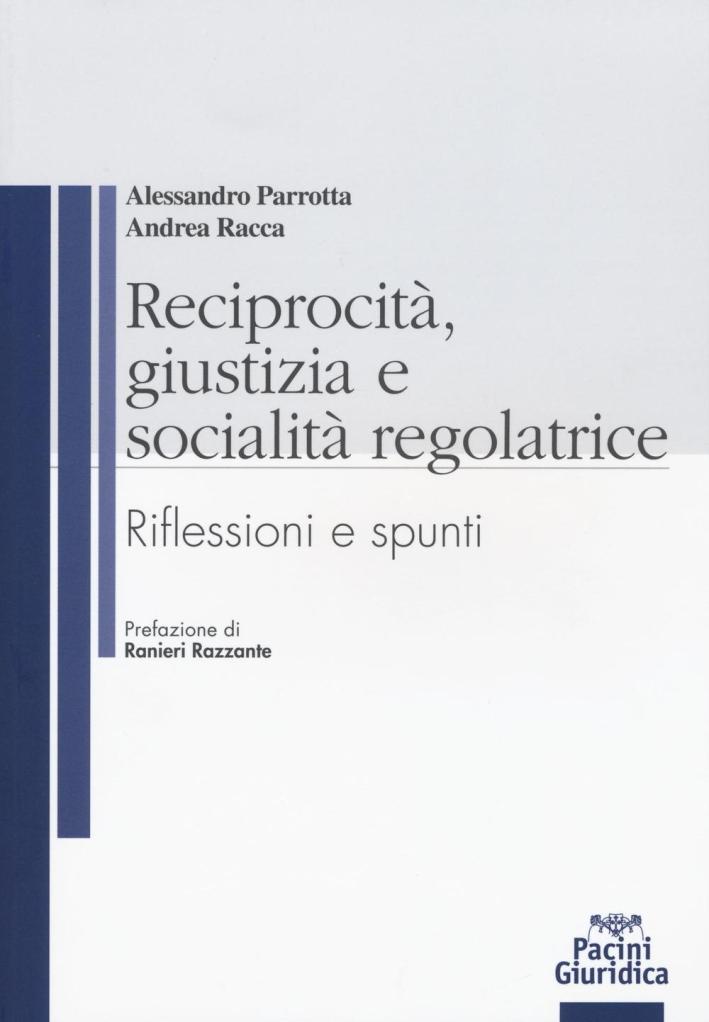 Reciprocità, giustizia e socialità regolatrice. Riflessioni e spunti