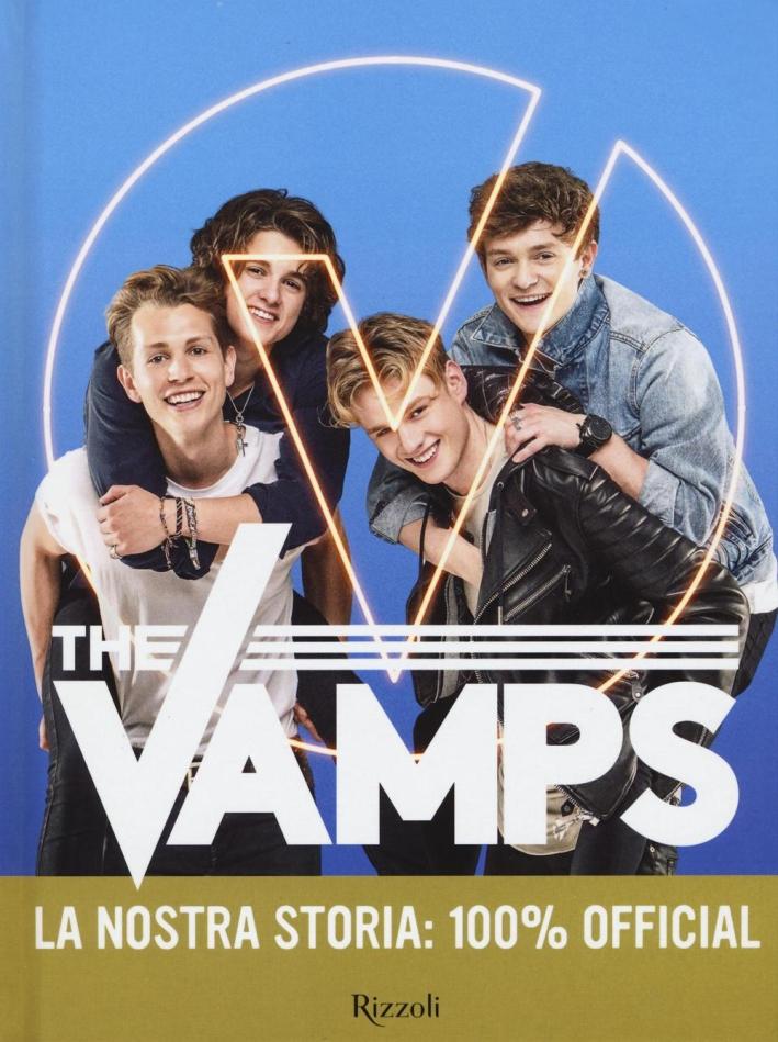 The Vamps. La nostra storia: 100% official