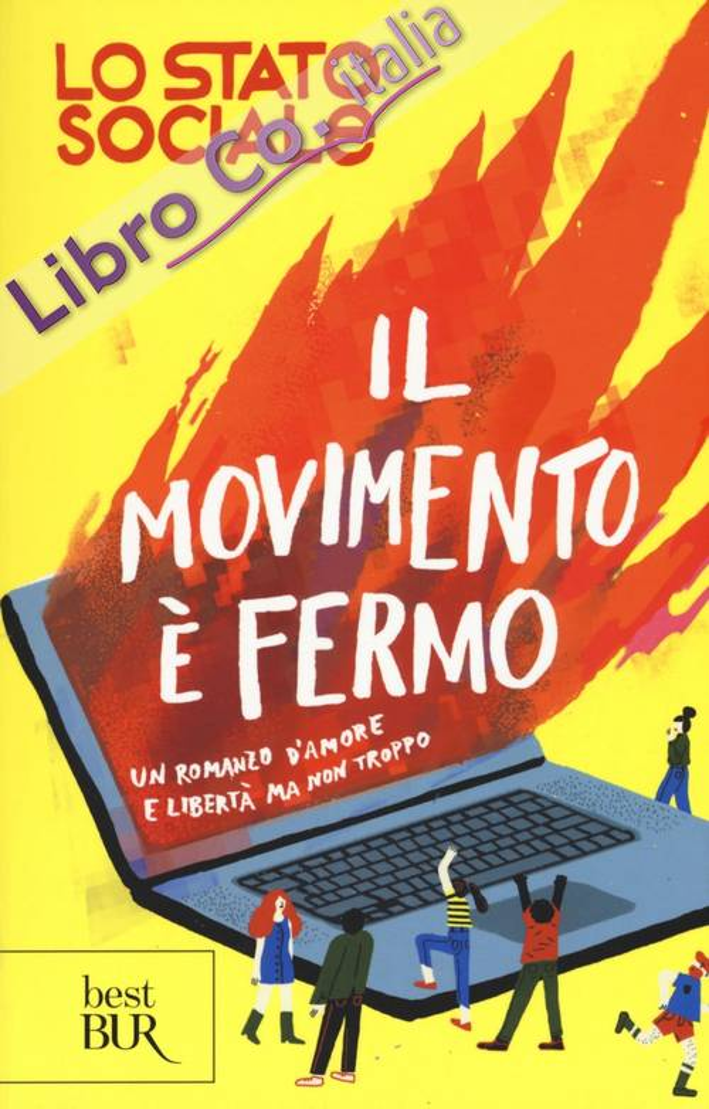 Il movimento è fermo. Un romanzo d'amore e libertà, ma non troppo