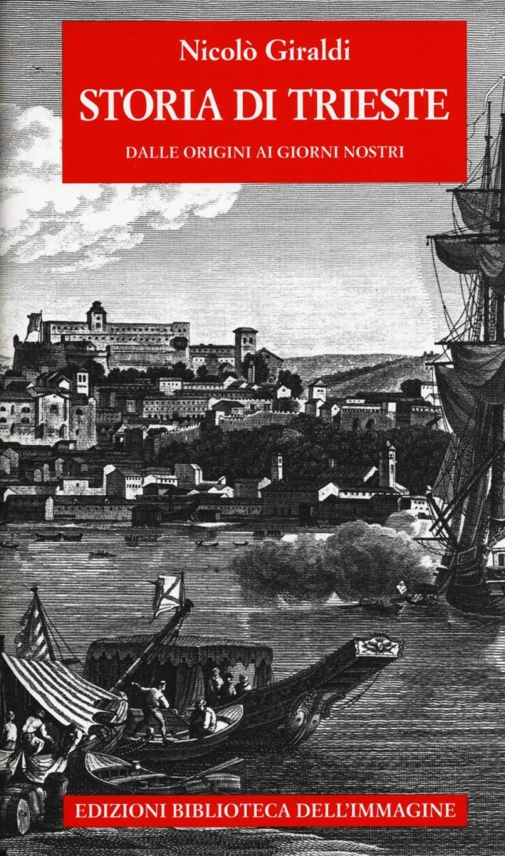Storia di Trieste. Dalle origini ai nostri giorni