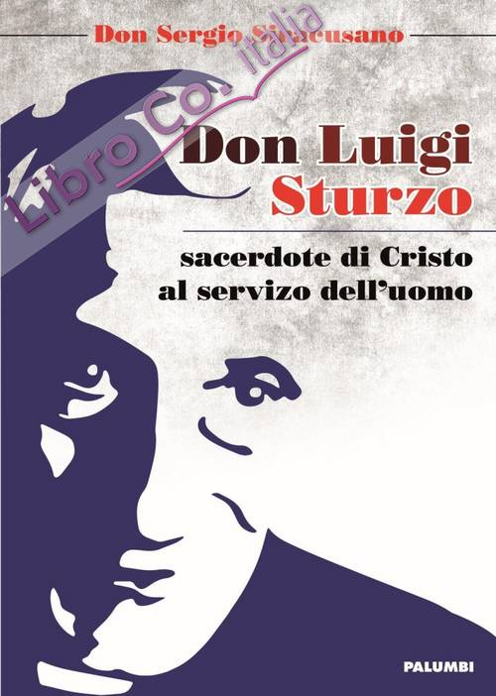 Don Luigi Sturzo sacerdote di Cristo al servizio dell'uomo