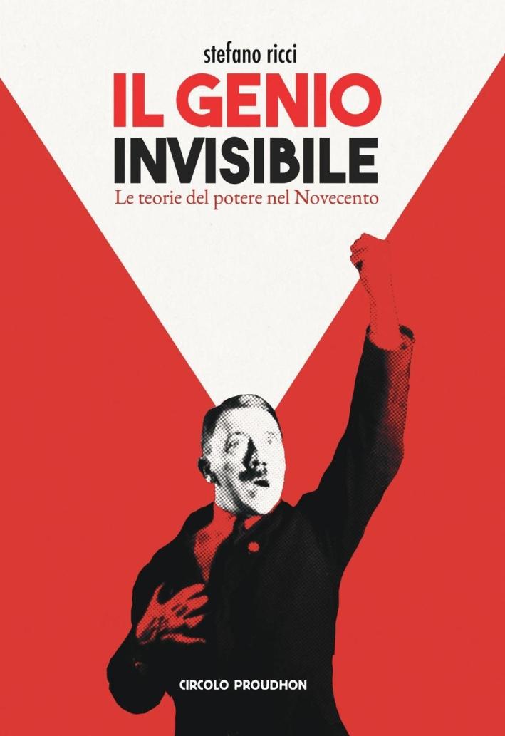Il genio invisibile. Le teorie del potere nel Novecento