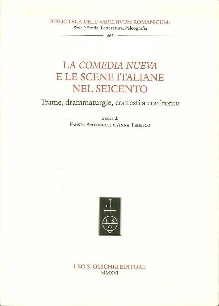 La Comedia Nueva e le Scene Italiane nel Seicento. Trame, Drammaturgie, Contesti a Confronto.