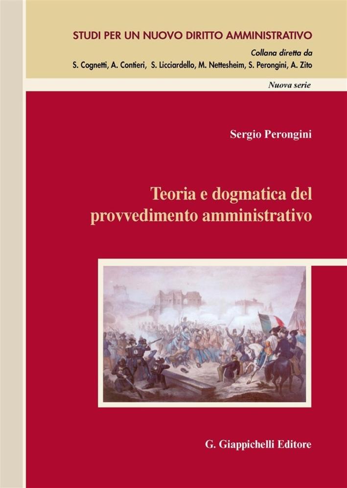 Teoria e Dogmatica del Provvedimento Amministrativo