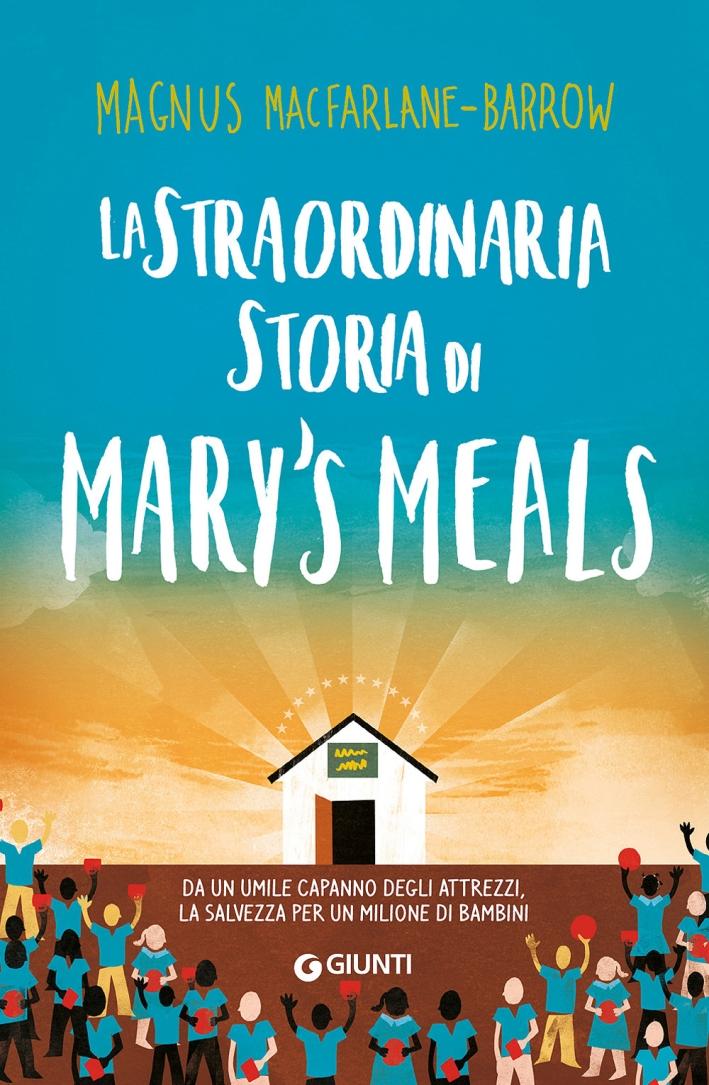 La straordinaria storia di Mary's Meals