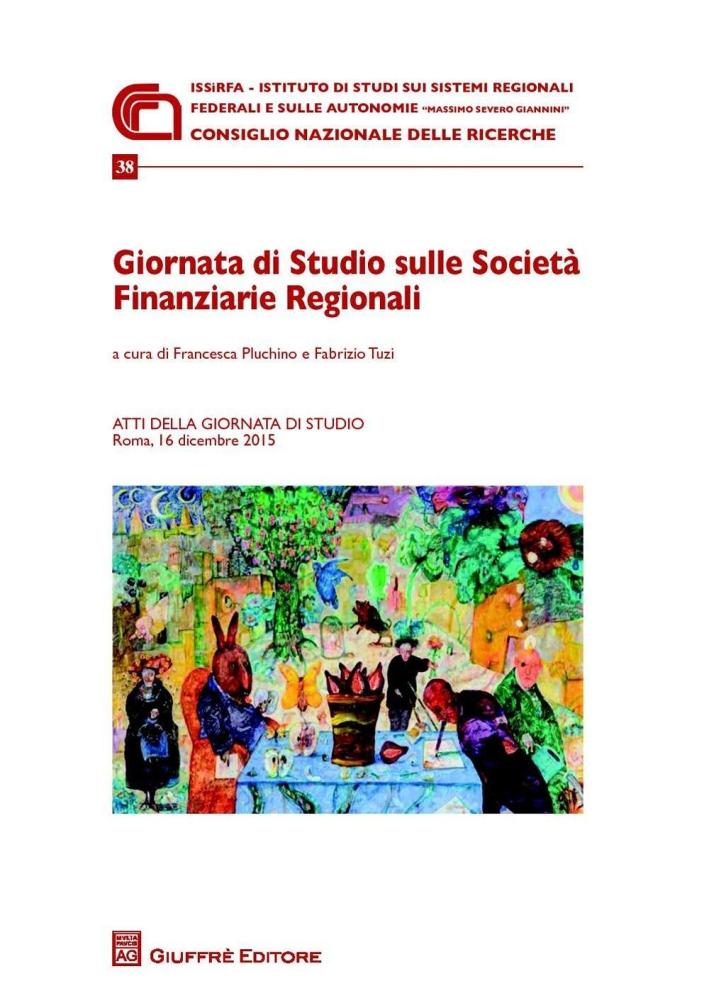 Giornata di studio sulle Società finanziarie regionali. Atti della Giornata di studio (Roma, 16 Dicembre 2015)