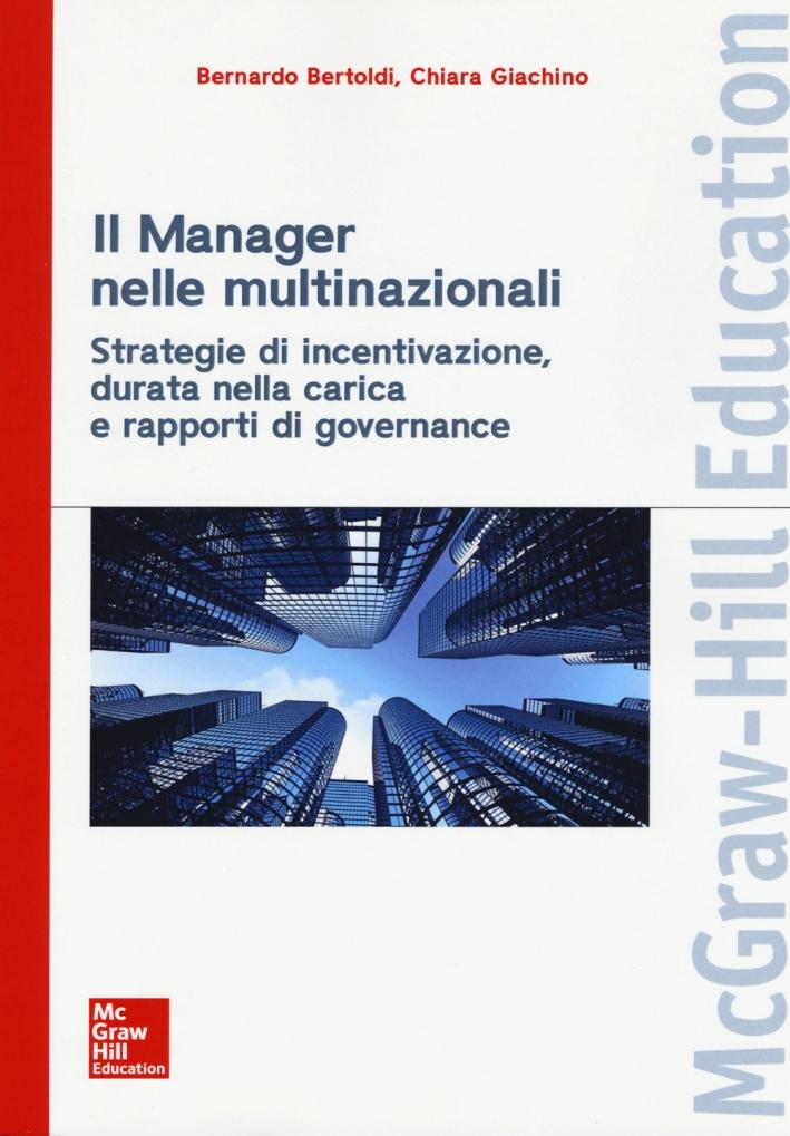 Il manager nelle multinazionali. Strategie di incentivazione, durata nella carica e rapporti di governance