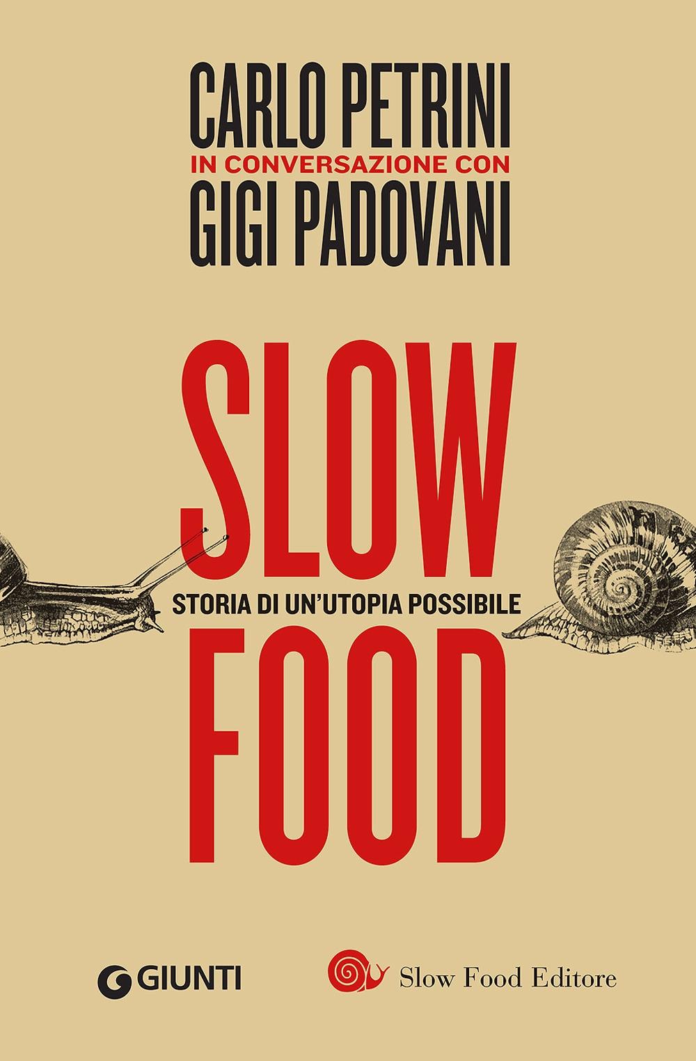 Slow food. Storia di un'utopia possibile