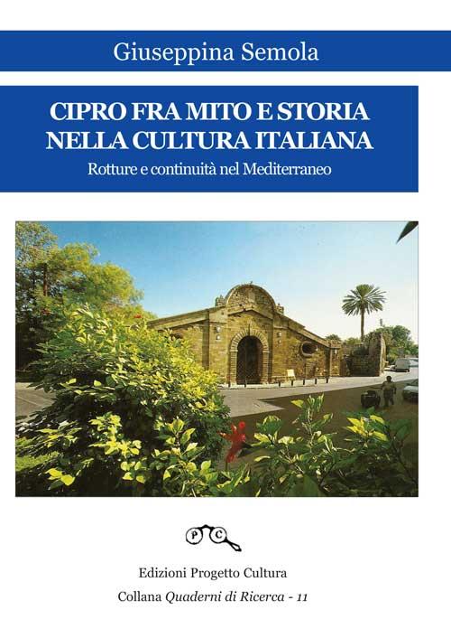 Cipro fra mito e storia nella cultura italiana. Rotture e continuità nel Mediterraneo
