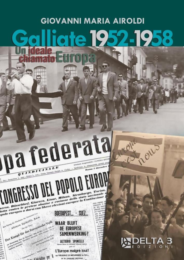 Galliate 1952-1958. Un ideale chiamato Europa