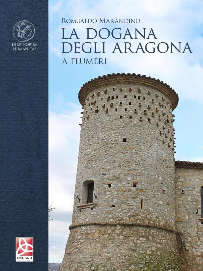 La Dogana degli Aragona. A Flumeri