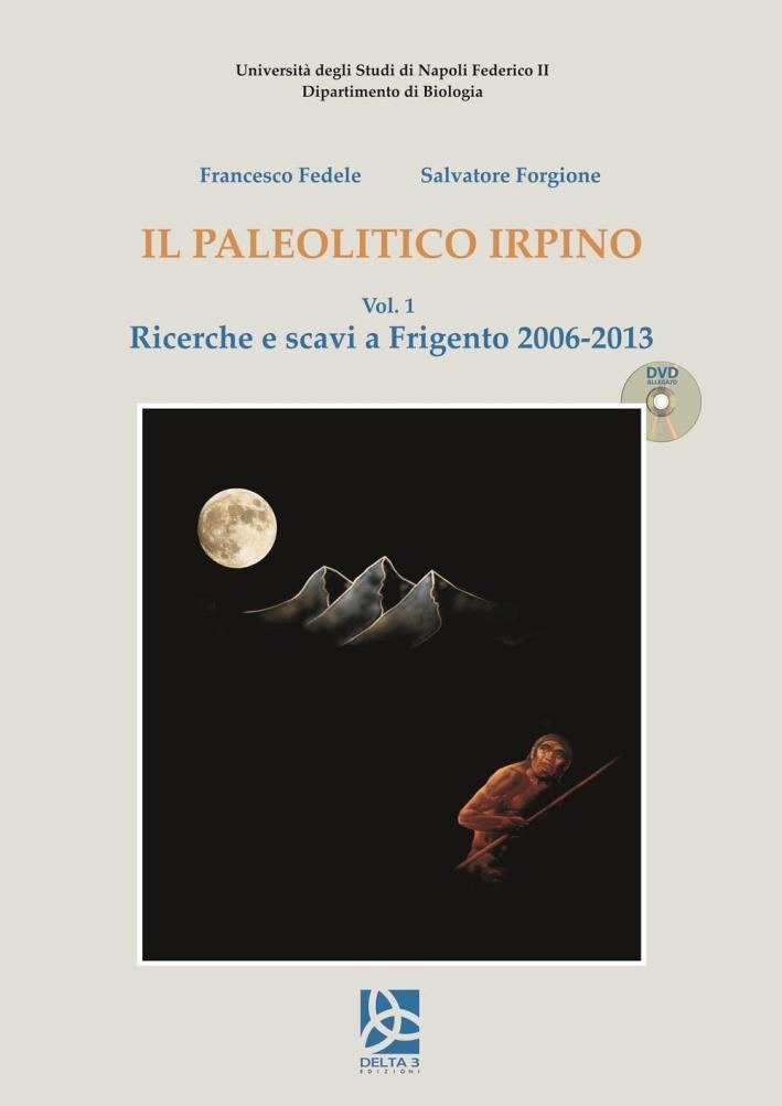 Il paleolitico irpino. Ricerche e scavi a Frigento 2006-2013