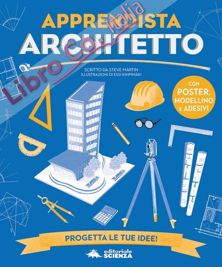 Apprendista architetto. Con modellino. Con Poster. Con Adesivi