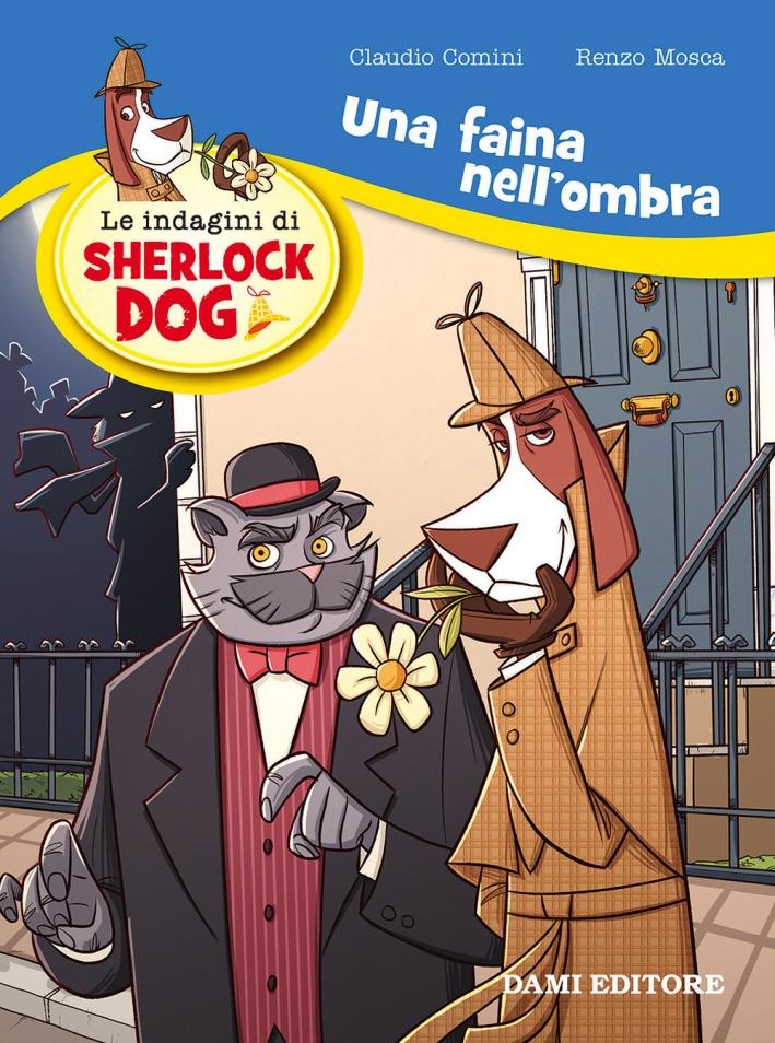 Una faina nell'ombra. Le indagini di Sherlock Dog