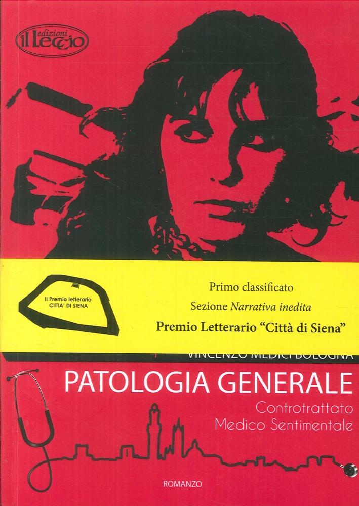 Patologia Generale. Controtrattato Medico Sentimentale