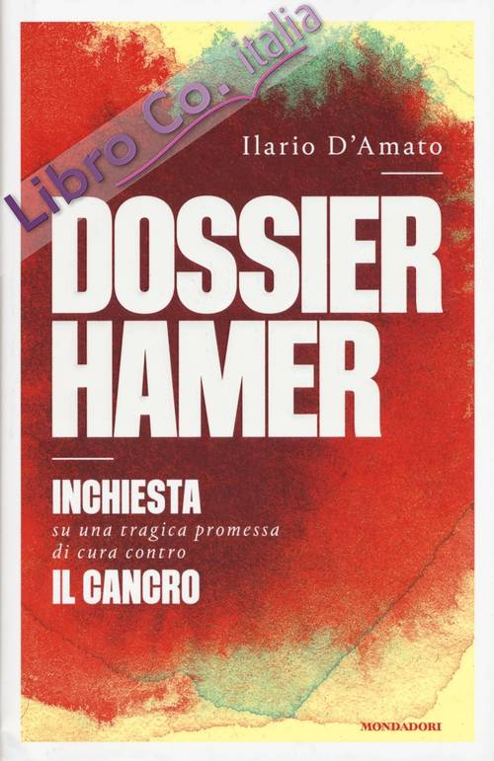 Dossier Hamer. Inchiesta su una tragica premessa di cura contro il cancro
